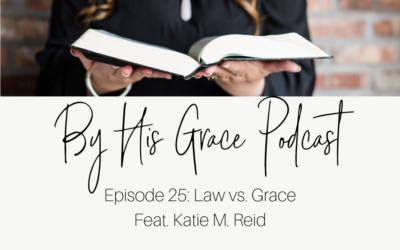Katie M. Reid: Law vs. Grace